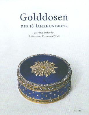 Golddosen Des 18. Jahrhunderts Aus Dem Besitz Der Fursten Von Thurn Und Taxis 9783777432953