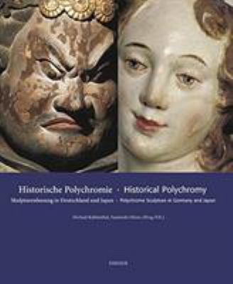 Historical Polychromy: Polychrome Sculpture in Germany and Japan 9783777499000