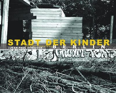 Jean-Paul Deridder: Stadt Der Kinder, City of Transience 9783775722865