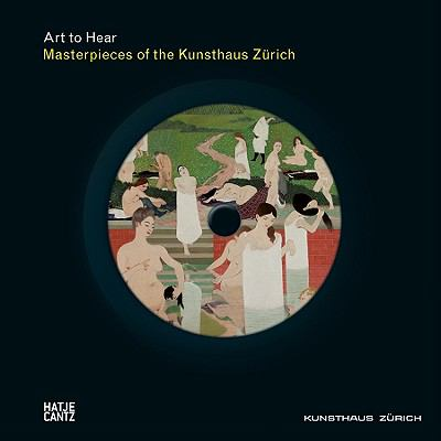 Masterpieces of the Kunsthaus Zurich: Art to Hear Series 9783775725453