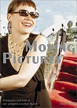 Moving Pictures: Photography and Film in Contemporary Art 9783775710503