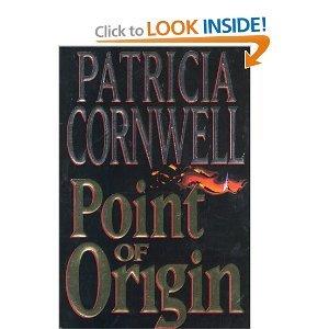 Point of Origin [1998 HARDBACK] [ Patricia Daniels Cornwell (Author), Point of Origin [BOOK CLUB EDITION] [1998 Hardcover] Patricia Daniels Cornwell (