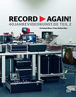 Record Again!: 40yearsvideoart.de Part 2/40jahrevideokunst.de Teil 2 [With DVD] 9783775725224