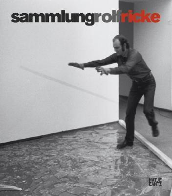 Sammlung Rolf Ricke/Rolf Ricke Collection: Ein Zeitdokument/A Document Of The Times 9783775720359