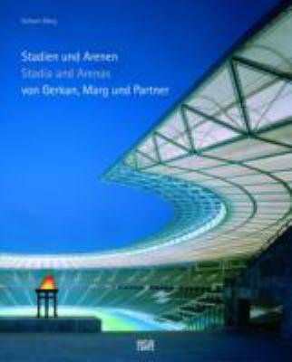 Stadien Und Arenen/Stadia and Arenas: Von Gerkan, Marg Und Partner 9783775716772