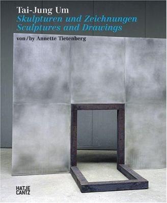 Tai-Jung Um: Sculptures and Drawings 9783775717069