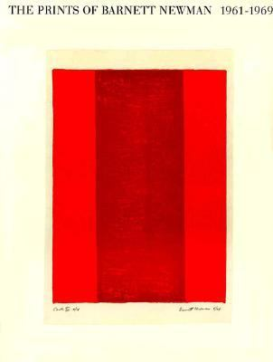 The Prints of Barnett Newman, 1961-1969 9783775706094