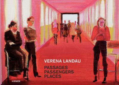 Verena Landau: Passages, Passengers, Places 9783777420622