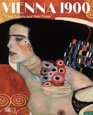Vienna 1900: Klimt, Schiele, and Their Times: A Total Work of Art