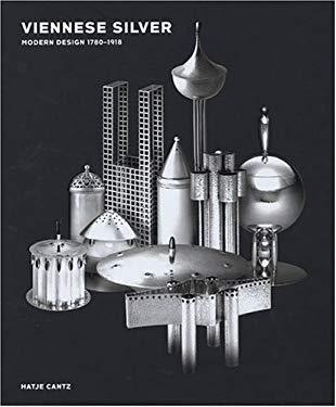 Viennese Silver: Modern Design 1780-1918 9783775713177