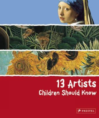13 Artists Children Should Know 9783791341736