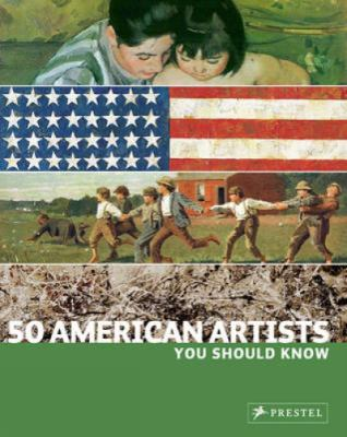 50 American Artists You Should Know 9783791344119