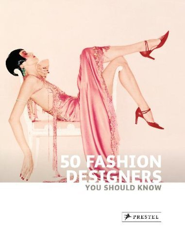 50 Fashion Designers You Should Know 9783791344133