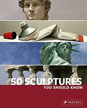 50 Sculptures You Should Know 9783791343389