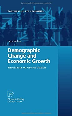 Demographic Change and Economic Growth: Simulations on Growth Models 9783790825893