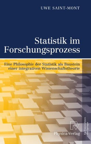 Statistik Im Forschungsprozess: Eine Philosophie Der Statistik ALS Baustein Einer Integrativen Wissenschaftstheorie 9783790827224