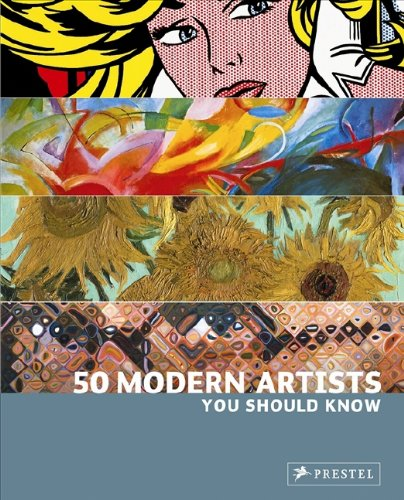 50 Modern Artists You Should Know 9783791344706