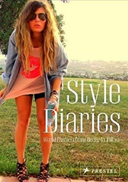 Style Diaries: World Fashion from Berlin to Tokyo 9783791344744