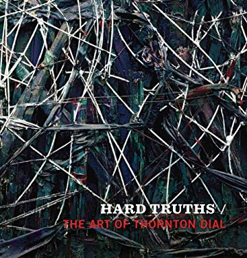 Hard Truths: The Art of Thorton Dial 9783791350585