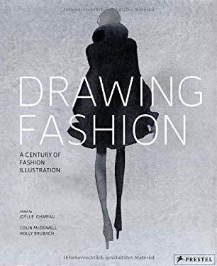 Drawing Fashion: A Century of Fashion Illustration 9783791351025