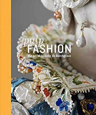 Pulp Fashion: The Art of Isabelle de Borchgrave 9783791351056