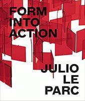 Julio Le Parc: Form into Action 23385791