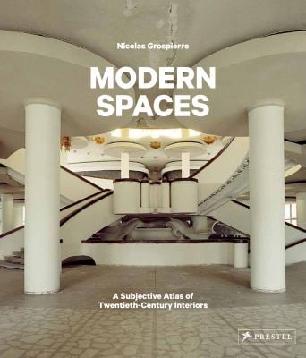 Modern Spaces: A Subjective Atlas of 20th-Century Interiors