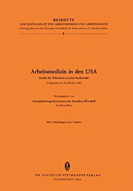 Arbeitsmedizin in Den USA: Bericht Der Teilnehmer an Einer Studienreise 1963 9783798502574