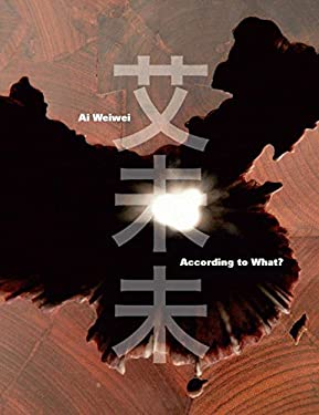 AI Weiwei: According to What? 9783791352404