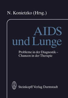 AIDS Und Lunge: Probleme in Der Diagnostik Chancen in Der Therapie 9783798507623