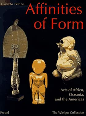 Affinities of Form: Art of Africa, Oceania, and the Americas 9783791316697