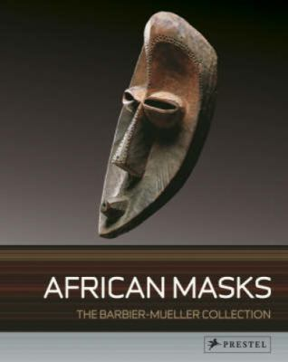 African Masks: The Barbier-Mueller Collection 9783791338071