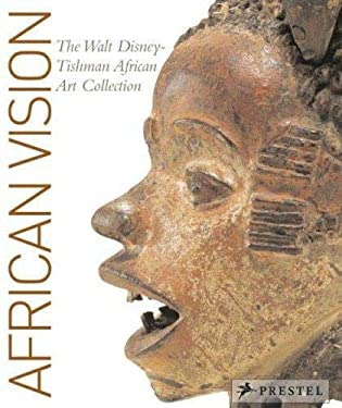 African Vision: The Walt Disney-Tishman African Art Collection 9783791338026