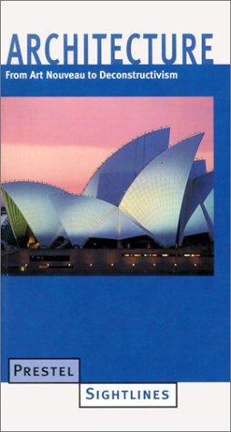 Architecture: From Art Nouveau to Deconstructivism 9783791325866