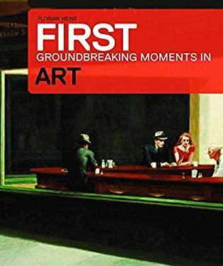 Art: The Groundbreaking Moments 9783791345697