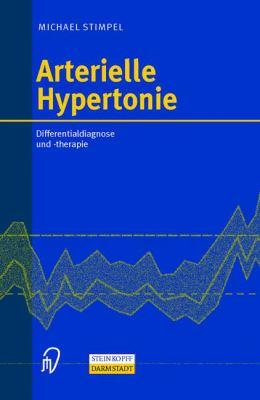 Arterielle Hypertonie: Differentialdiagnose Und -Therapie 9783798512511