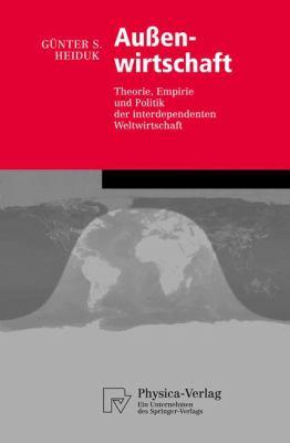 Au Enwirtschaft: Theorie, Empirie Und Politik Der Interdependenten Weltwirtschaft 9783790801811