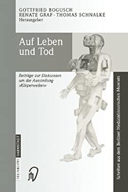 Auf Leben Und Tod: Beitr GE Zur Diskussion Um Die Ausstellung