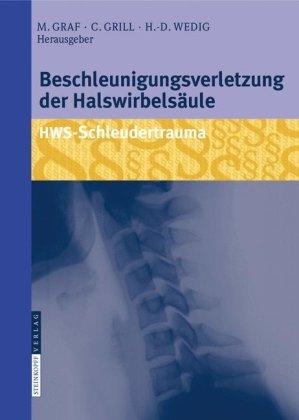 Beschleunigungsverletzung der Halswirbelsaule: Hws-Schleudertrauma 9783798518377