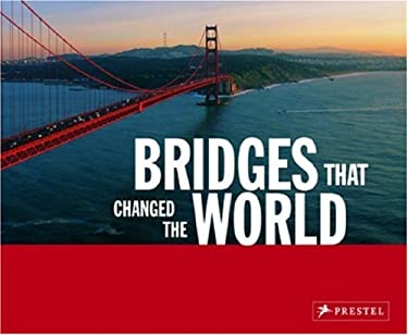 Bridges That Changed the World 9783791334004