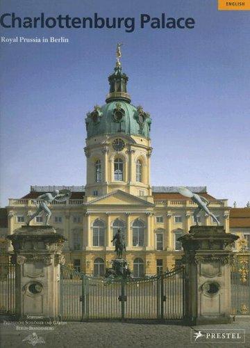 Charlottenburg Palace: Royal Prussia in Berlin 9783791333052