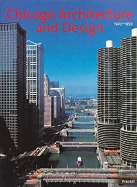 Chicago Architecture 1872-1922/Chicago Architecture and Design 1923-1993