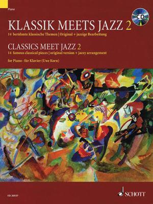 Klassik Meets Jazz 2/Classics Meet Jazz 2: 14 Beruhmte Klassische Themen/Original + Jazzige Bearbeitung/14 Famous Classical Pieces/Original Version + 9783795706418