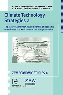 Climate Technology Strategies 2: The Macro-Economic Cost and Benefit or Reducing Greenhouse Gas Emissions in the European Union 9783790812305