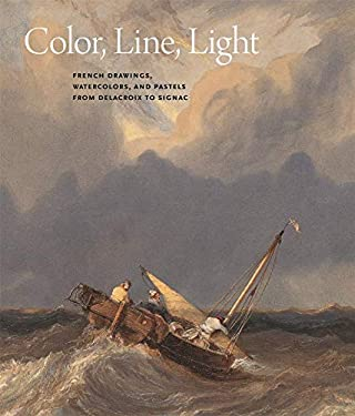 Color, Line, Light: French Drawings, Watercolors, and Pastels from Delacroix to Signac 9783791352282