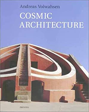 Cosmic Architecture in India: The Astronomical Monuments of Maharaja Jai Singh II 9783791325064
