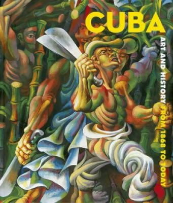 Cuba: Art and History from 1868 to Today 9783791343945