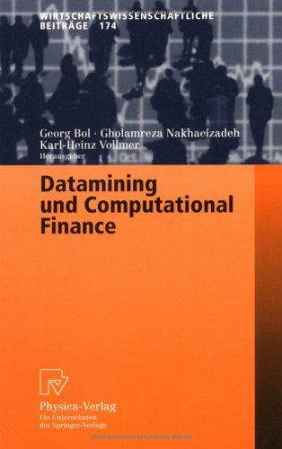 Datamining Und Computational Finance: Ergebnisse Des 7. Karlsruher Okonometrie-Workshops 9783790812848