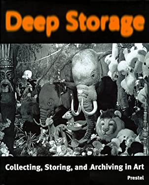 Deep Storage: Collecting, Storing, and Archiving in Art 9783791319209