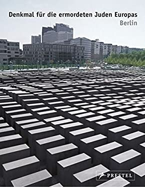Denkmal Fuer die Ermordeten Juden Europas: Berlin = Memorial to the Murdered Jews in Europe